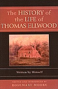 The History of the Life of Thomas Ellwood: Written by Himself (Sacred Literature Trust)