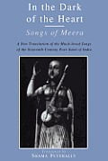 In the Dark of the Heart: Songs of Meera (Sacred Literature Trust)