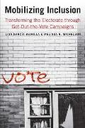 Mobilizing Inclusion: Transforming the Electorate Through Get-Out-The-Vote Campaigns (Yale ISPS)