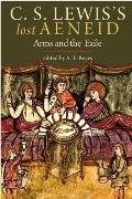 C. S. Lewis's Lost Aeneid: Arms & The Exile by C. S. Lewis