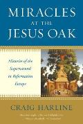 Miracles at the Jesus Oak
