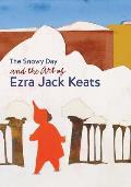 The Snowy Day and the Art of Ezra Jack Keats Snowy Day and the Art of Ezra Jack Keats