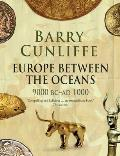 Europe Between the Oceans 9000 BC AD 1000