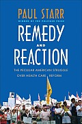 Remedy and Reaction: The Peculiar American Struggle Over Health Care Reform Cover