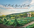"""A Rich Spot Of Earth"": Thomas Jefferson's Revolutionary Garden At Monticello by Peter Hatch"