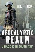 Apocalyptic Realm: Jihadists in South Asia Cover