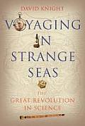 Voyaging in Strange Seas The Great Revolution in Science