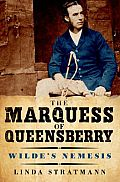 Marquess of Queensberry Wildes Nemesis