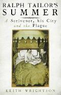 Ralph Tailor's Summer: A Scrivener, His City, and the Plague