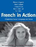 French in Action A Beginning Course in Language & Culture The Capretz Method Third Edition Workbook Part 1