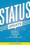 Status Update Celebrity Publicity & Branding in the Social Media Age