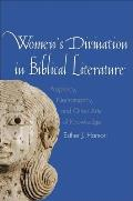Women's Divination in Biblical Literature: Prophecy, Necromancy, and Other Arts of Knowledge (Anchor Yale Bible Reference Library)