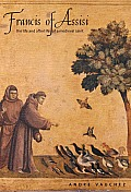Francis of Assisi: The Life and Afterlife of a Medieval Saint Cover