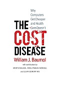 Cost Disease Why Computers Get Cheaper & Health Care Doesnt