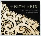 For Kith and Kin: The Folk Art Collection at the Art Institute of Chicago