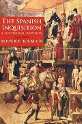 Spanish Inquisition: a Historical Revision (4TH 15 Edition)