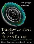 The New Universe and the Human Future: How a Shared Cosmology Could Transform the World (Terry Lectures)