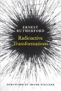 Radioactive Transformations (Silliman Memorial Lectures) Cover