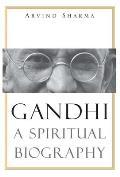 Gandhi A Spiritual Biography