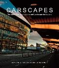 Carscapes: The Motor Car, Architecture, and Landscape in England