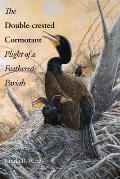 The Double-Crested Cormorant: Plight of a Feathered Pariah