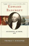 Edward Bancroft Scientist Author Spy