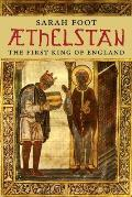 Aethelstan: The First King of England (Yale English Monarchs)