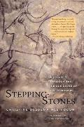 Stepping Stones A Journey through the Ice Age Caves of the Dordogne