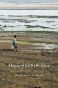 Dancing with the River: People and Life on the Chars of South Asia (Yale Agrarian Studies)