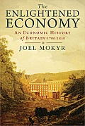 Enlightened Economy An Economic History Of Britain 1700 1850