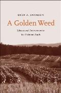 A Golden Weed: Tobacco and Environment in the Piedmont South (Yale Agrarian Studies)