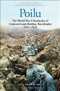 Poilu The World War I Notebooks of Corporal Louis Barthas Barrelmaker 1914 1918