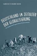 Deutschland Im Zeitalter der Globalisierung: Ein Textbuch Fur Fortgeschrittene Deutschlernende