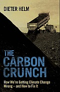 Carbon Crunch How Were Getting Climate Change Wrong & How to Fix It