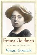 Emma Goldman Revolution as a Way of Life