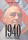 1940: FDR, Willkie, Lindbergh, Hitler-the Election Amid the Storm (14 Edition)