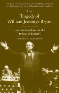 The Tragedy of William Jennings Bryan: Constitutional Law and the Politics of Backlash