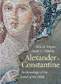 Alexander to Constantine: Archaeology of the Land of the Bible, Volume III (Anchor Yale Bible Reference Library)