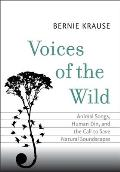 Voices of the Wild: Animal Songs, Human Din, and the Call to Save a Natural Soundscape (Future)