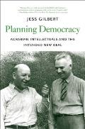 Planning Democracy: Agrarian Intellectuals and the Intended New Deal (Yale Agrarian Studies)