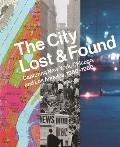 The City Lost and Found: Capturing New York, Chicago, and Los Angeles, 1960-1980 (Princeton University Art Museum)