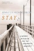 Stay a History of Suicide and the Arguments Against It