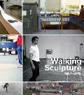 Walking Sculpture 1967-2015