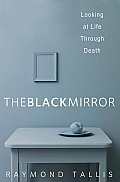 The Black Mirror: Looking at Life Through Death