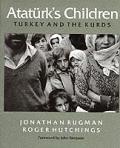 Ataturks Children Turkey & The Kurds