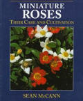 Miniature Roses: Their Care & Cultivation