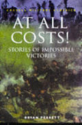 At All Costs Stories of Impossible Victories