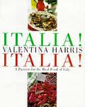 Italia Italia A Passion For The Real Foo