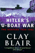 Hitlers U Boat War The Hunters 1939 1942