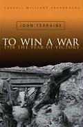 To Win A War